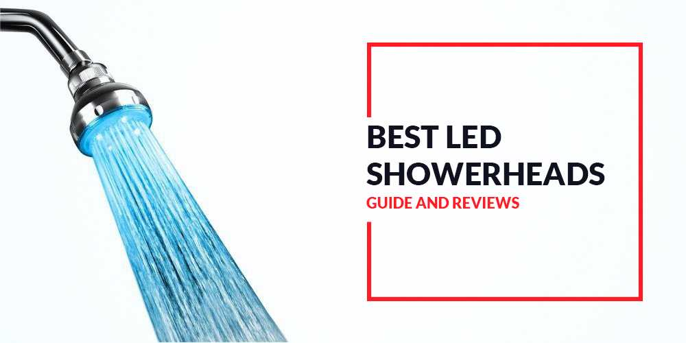 Best Led Shower Head The Ultimate Guide In 2019 Showerhacks