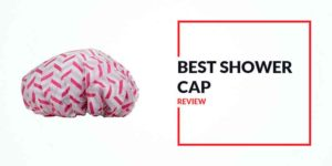 Best Shower Cap